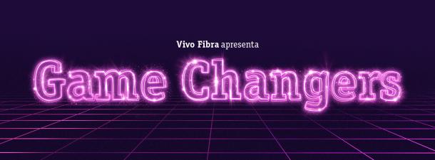 Game Changers: o jogo nunca foi tão real